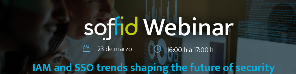 Soffid Webinar: IAM and SSO trends shaping the future of security